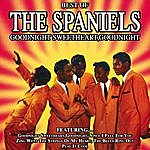 The Spaniels Goodnight Sweetheart,Goodnight - The Best Of The Spaniels