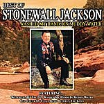 Stonewall Jackson Washed My Hands In Muddy Water - The Best Of Stonewall Jackson