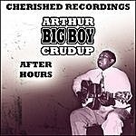 Arthur 'Big Boy' Crudup After Hours