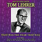Tom Lehrer That Was The Year That Was - An Evening With Tom Lehrer