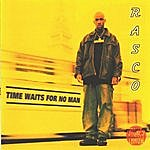 Rasco Time Waits For No Man