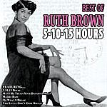 Ruth Brown 5-10-15 Hours - The Best Of Ruth Brown