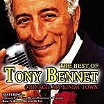 Tony Bennett Chicago,My Kinda' Town - The Best Of Tony Bennett