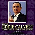 Eddie Calvert The Man With The Golden Trumpet - The Best Of Eddie Calvert