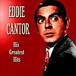 Eddie Cantor Eddie Cantor Greatest Hits
