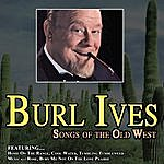 Burl Ives Songs Of The Old West - The Country Side Of Burl Ives