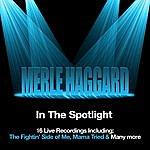Merle Haggard In The Spotlight
