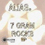 Alias Alias.-7 Gram Rocks Ep
