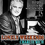 Charlie Rich Charlie Rich - Lonely Weekends
