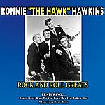 "Ronnie Hawkins Ronnie ""The Hawk"" Hawkins - Rock And Roll Greats"
