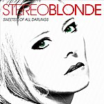 Stereoblonde Sweetest Of All Darlings - Single