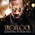 Shonlock Something In Your Eyes (Single)