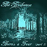 Treehouse There's A Fear (Part 1)