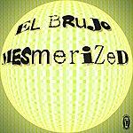 El Brujo Mesmerized - Single