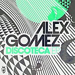 Alex Gomez Discoteca E.P