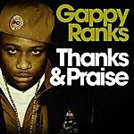 Gappy Ranks Thanks & Praise