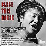 Mahalia Jackson Bless This House - Mahalia Jackson Favourites