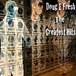 Doug E. Fresh The Greatest Hits