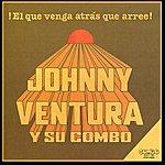 Johnny Ventura El Que Venga Atrás Que Arree