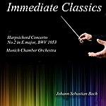 Munich Chamber Orchestra Bach: Concerto For Harpsichord No. 2 In E Major, Bwv 1053