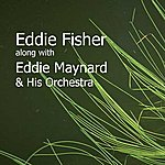 Eddie Fisher Eddie Fisher Along With Eddie Maynard