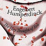 Engelbert Humperdinck The Very Thought Of You