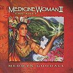 Medwyn Goodall Medicine Woman II