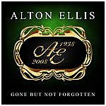 Alton Ellis Gone But Not Forgotten