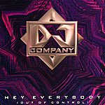 DJ Company Hey Everybody (Out Of Control)
