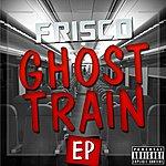 Frisco Ghost Train Ep