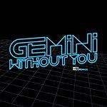 Gemini Destiny / Without You