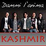 Kashmir Dammi L'anima - Single