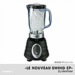 DJ Rhythm Le Nouveau Swing Ep
