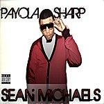 Sean Michaels Payola Sharp - Ep