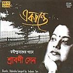 Srabani Sen Ekante (Tagore Songs) - Srabani Sen