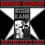 Bernard Herrmann Citizen Kane & Other Film Classics
