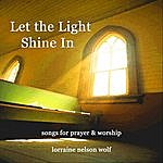 Lorraine Nelson Wolf Let The Light Shine In