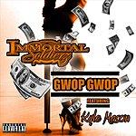 Immortal Soldierz Gwop Gwop (Feat. Kyle Mason)