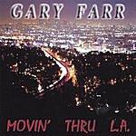 Gary Farr Movin' Thru L.A.