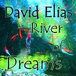 David Elias River Of Dreams