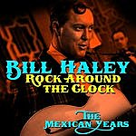 Bill Haley & His Comets Rock Around The Clock - The Mexican Years