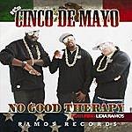 No Good Therapy It's Cinco De Mayo