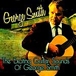 George Smith The Exciting Guitar Sounds Of George Smith
