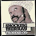 Shocking Murray Troddin On