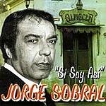 Jorge Sobral Si Soy Así