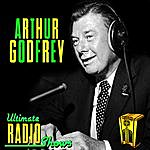 Arthur Godfrey Ultimate Radio Shows