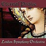 London Symphony Orchestra Eternal Praise