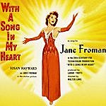 Jane Froman With A Song In My Heart (Music From The Original 1952 Motion Picture Soundtrack)