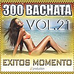 Latin Bachata 300 Exitos, Vol. 21 (Bachata Now)