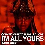 Copyright I'm All Yours (Feat. Nuwella Love)